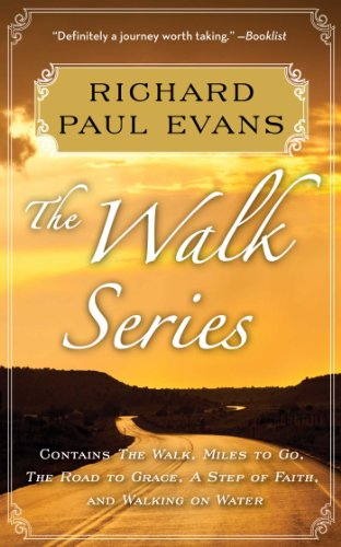 Download Richard Paul Evans: The Complete Walk Series eBook Boxed Set: The Walk, Miles to Go, Road to Grace, Step of Faith, Walking on Water (The Walk Series) (English Edition) B00J0YT4UO