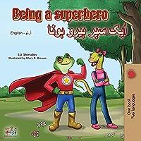 Being a Superhero (English Urdu Bilingual Book) (English Urdu Bilingual Collection)