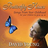 Butterfly Kisses (2005-09-22)