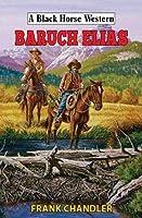 Baruch Elias (A Black Horse Western)