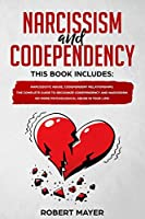 Narcissism and Codependency: 2 books in 1:  Narcissistic Abuse, Codependent Relationships. The Complete Guide to Recognize Codependency and Narcissism. No More Psychological Abuse in your Life!