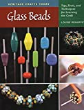 Glass Beads: Tips, Tools, and Techniques for Learning the Craft (Heritage Crafts Today)