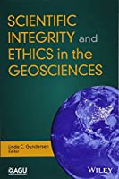 Scientific Integrity and Ethics in the Geosciences (Special Publications)