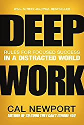 Deep Work: Rules for Focused Success in a Distracted World: Library Edition