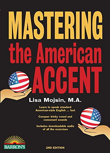 Download Mastering the American Accent with Downloadable Audio 1438008104