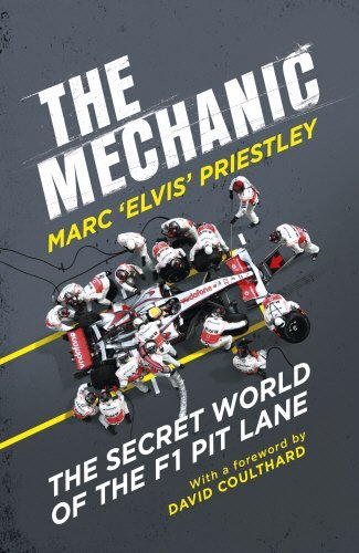 The Mechanic: The Secret World of the F1 Pit Lane