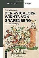 Der 'Wigalois' Wirnts von Grafenberg: Eine Einfuehrung (De Gruyter Studienbuch)