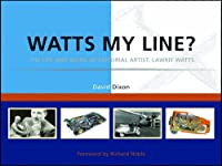 Watts My Line?: The Life and Work of Editorial Artist, Lawrie Watts