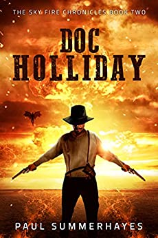 Doc Holliday: The Sky Fire Chronicles Book 2 by [Summerhayes, Paul]