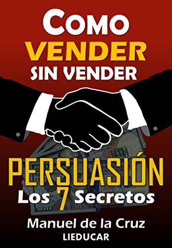 amazon como vender sin vender persuasión los 7 secretos spanish