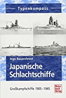 Japanische Schlachtschiffe: Grosskampfschiffe 1905 - 1945