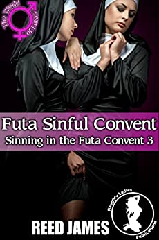 Futa Sinful Convent (Sinning in the Futa Convent 3) by [James, Reed]