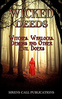 Wicked Deeds: Witches, Warlocks, Demons, & Other Evil Doers by [French, Darren, Darcy, Devin, Spicer, B. David, O'Hanlon, David, Melzer, Jennifer, Dorans, Josie, Holton, Kevin, Nichols, Jonathan D., Lane, Mark Christpher, Mazur, Brian D.]