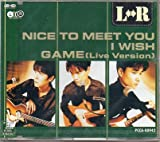 Nice to meet you/I wish/Game