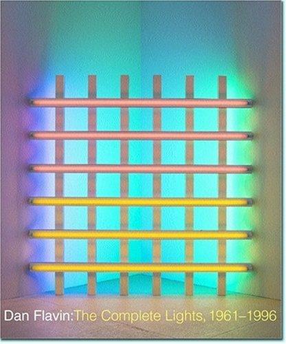 Download Dan Flavin: The Complete Lights, 1961–1996 0300106335