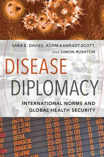 Download Disease Diplomacy: International Norms and Global Health Security 1421416484