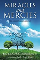 Miracles and Mercies: My Divine Life's Journey