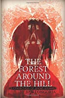 The Forest Around The Hill: A Collection of Horror Stories (American Monsters)