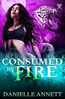 Consumed by Fire: An Urban Fantasy Novel (Blood and Magic Book 5) by [Annett, Danielle]