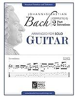 Johann Sebastian Bach Complete 2 Part Inventions Arranged for Solo Guitar