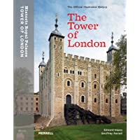 The Tower of London: The Official Illustrated History (Official Illusrtated History)