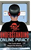 Understanding Online Piracy: The Truth About Illegal File Sharing