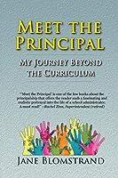 Meet the Principal: My Journey Beyond the Curriculum