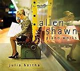 Allen Shawn: Piano Works by Julia Bartha (2013-08-03)