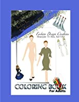 Fashion Design Adult Coloring Book: You Create and Color Your Original Fashion Designs