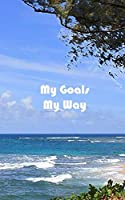 My Goals My Way: Undated goal tracker with flexible calendar journal Watercolor series (Goal Trackers)
