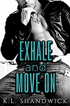 Exhale and Move On by [Shandwick, K. L.]