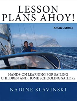 Lesson Plans Ahoy: Hands-on Learning for Sailing Children and Home Schooling Sailors (Rolling Hitch Sailing Guides) by [Slavinski, Nadine]