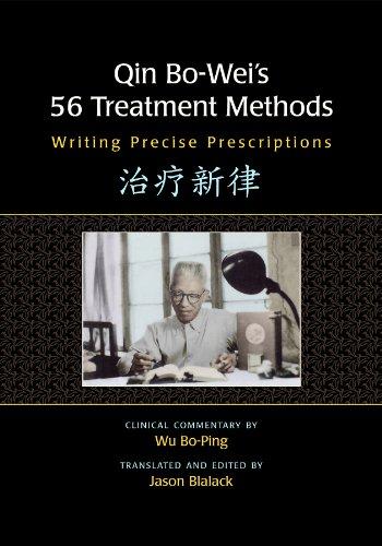 Download Qin Bo-Wei's 56 Treatment Methods: Writing Precise Prescriptions 0939616742