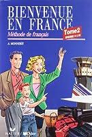 Bienvenue En France Tome 2 - Methode de Francais