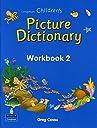 Longman Children 039 s Picture Dictionary: Workbook 2