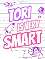 Tori Is Very Smart: Primary Writing Tablet for Kids Learning to Write, Personalized Book With Child's Name for Girls, 65 Sheets of Practice Paper, 1in Ruling, Preschool, Kindergarten, 1st Grade