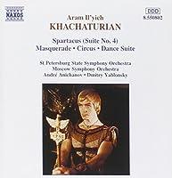 Khachaturian: Spartacus(Suite No.4)・Masquerade・Circus・Dance Suite
