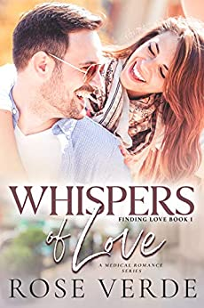 Whispers of Love (Finding Love Medical Romance Series Book 1) by [Verde, Rose]