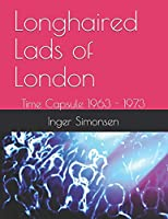 Longhaired Lads of London: Time Capsule 1963 - 1973
