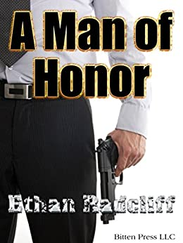 A Man of Honor by [Radcliff, Ethan]