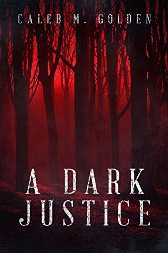 努力する勤勉な解釈A Dark Justice (English Edition)