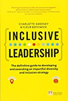 Inclusive Leadership: The Definitive Guide to Developing and Executing an Impactful Diversity and Inclusion Strategy: - Locally and Globally