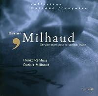 Milhaud: Service Sacre Pour Le Samedi Matin by Darius Milhaud