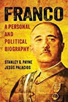 Franco: A Personal and Political Biography