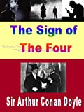 The sign of the four (Illustrated) (Sherlock Holmes Book 2) (English Edition)
