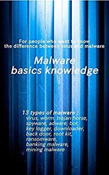 [drytt]のMalware basics knowledge: For people who want to know the difference between virus and malware (English Edition)