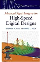 Advanced Signal Integrity for High-Speed Digital Designs by Stephen H. Hall Howard L. Heck(2009-03-16)