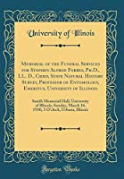 Memorial of the Funeral Services for Stephen Alfred Forbes, Ph.D., LL. D., Chief, State Natural History Survey, Professor of Entomology, Emeritus, University of Illinois: Smith Memorial Hall, University of Illinois, Sunday, March 16, 1930, 3 O'Clock, Urba