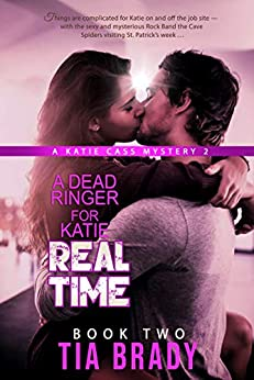 A Dead Ringer for Katie REAL TIME: A Katie Cass Mystery 2 by [Brady, Tia]
