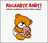Lullaby Renditions of White Stripes